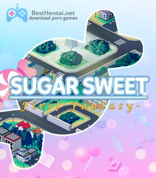 SugarSweet: First Fantasy