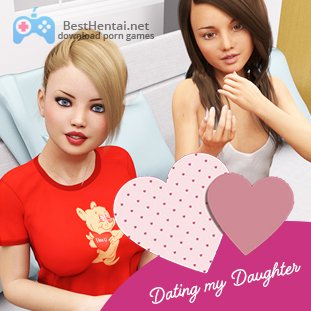 Dating My Daughter Ch. 3 v.0.29