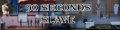 90 Seconds Slave v.0.8.2
