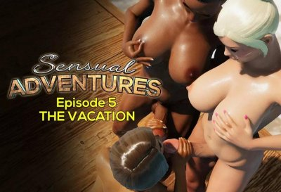 Sensual Adventures: Episode 5 - The Vacation